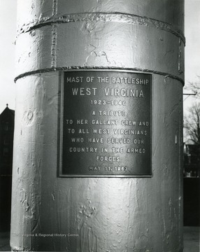 """Mast of the battleship 'West Virginia', 1923-46.  A tribute to her gallant crew and to all West Virginians who have served our country in the armed forces, May 11, 1963."""